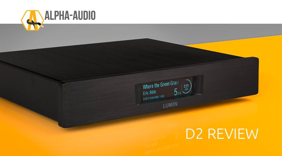 Alpha Audio LUMIN D2 review